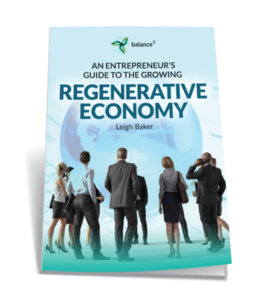 An Entrepreneur's Guide to the Growing Regenerative Economy
